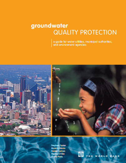 Groundwater Quality Protection - A guide for utilities, municipal authorities and environment agencies