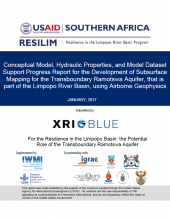 Conceptual Model, Hydraulic Properties, and Model Dataset Support Progress Report for the Development of Subsurface Mapping for the Transboundary Ramotswa Aquifer, that is part of the Limpopo River Basin, using Airborne Geophysics
