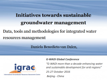 Initiatives towards sustainable groundwater management: Data, tools and methodologies for integrated water resources management